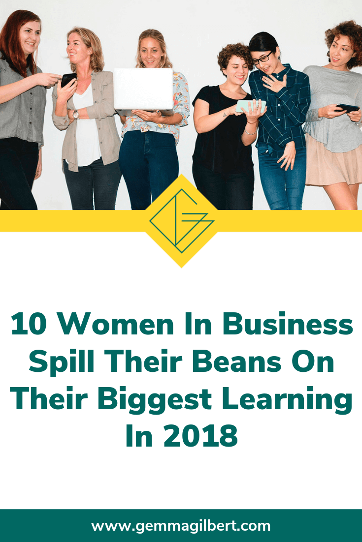 These 10 women and mums in business spill the beans on their biggest learning in 2018. Check out their great takeaways for some serious inspiration and add your biggest learning from 2018 in the comments at the end | www.gemmagilbert.com