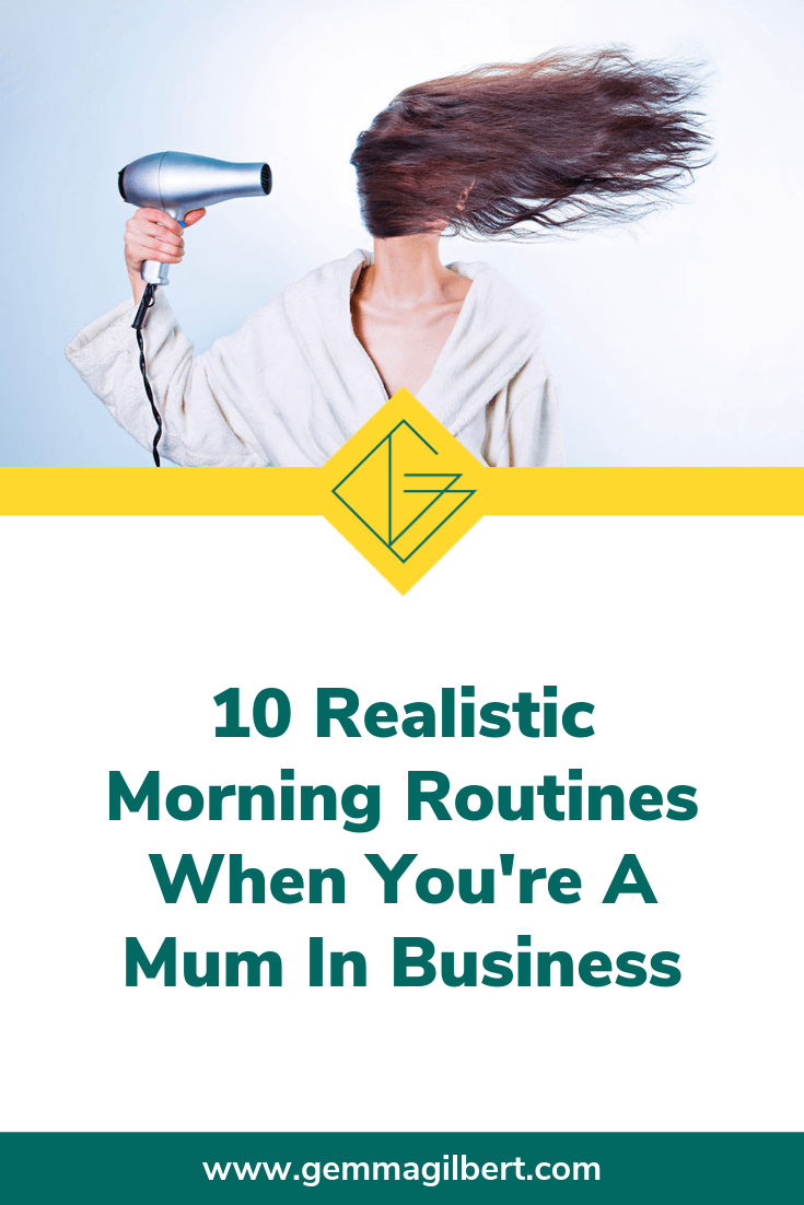 When you start a business, you'll often hear people banging on about morning routines and how all the top performers have them. So what's it all about? And how do you even get started as a mum in business when you have little ones around? | www.gemmagilbert.com