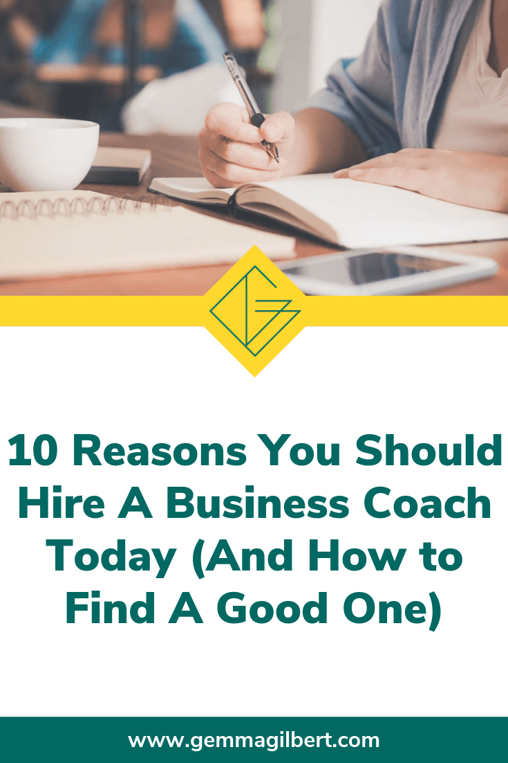 A good business coach can make you work smarter, harder and faster. You'll dream big, move with intention towards your goals and accomplish more than you ever felt possible. If you want to achieve your goals faster, find out more about hiring a coach | www.gemmagilbert.com