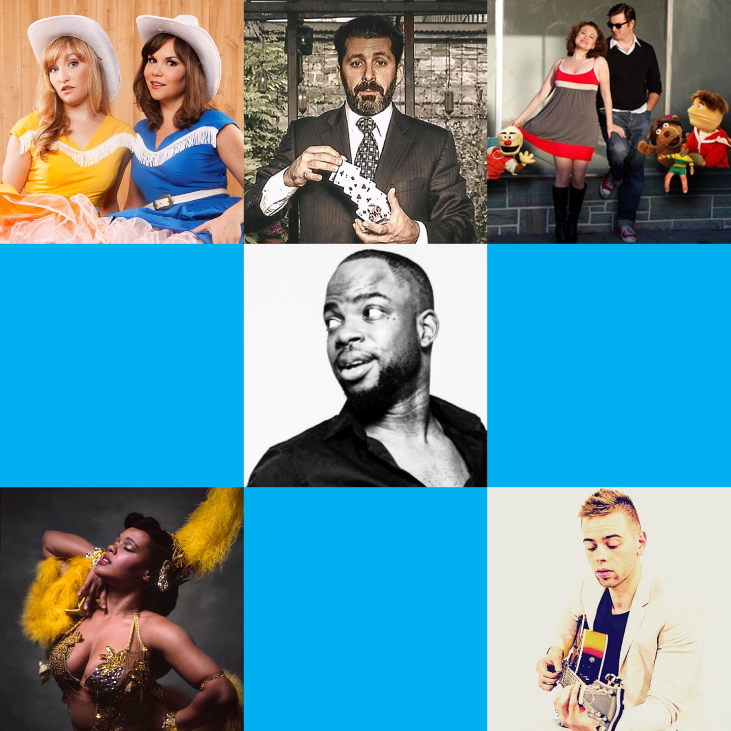 February 9 & 10, 2018   Hosted by Dave Lester  FEATURING: Reformed Whores,(Dolly Parton meets Flight of the Conchords) The Great Dubini, (Close-Up Magic) Genie Adagio, (Blush-inducing Burlesque) Bartholomew J (Soulful Singer-Songwriter) The Josh and Tamra Show  (Puppet Improv Pioneers)