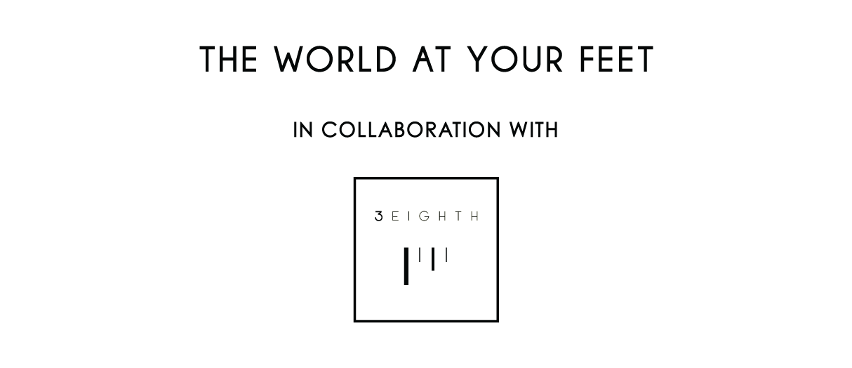 3EIGHTH x THE WORLD AT YOUR FEET