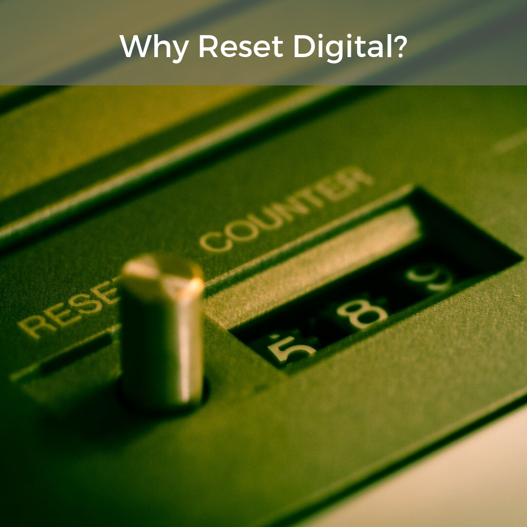 Why Reset Digital?