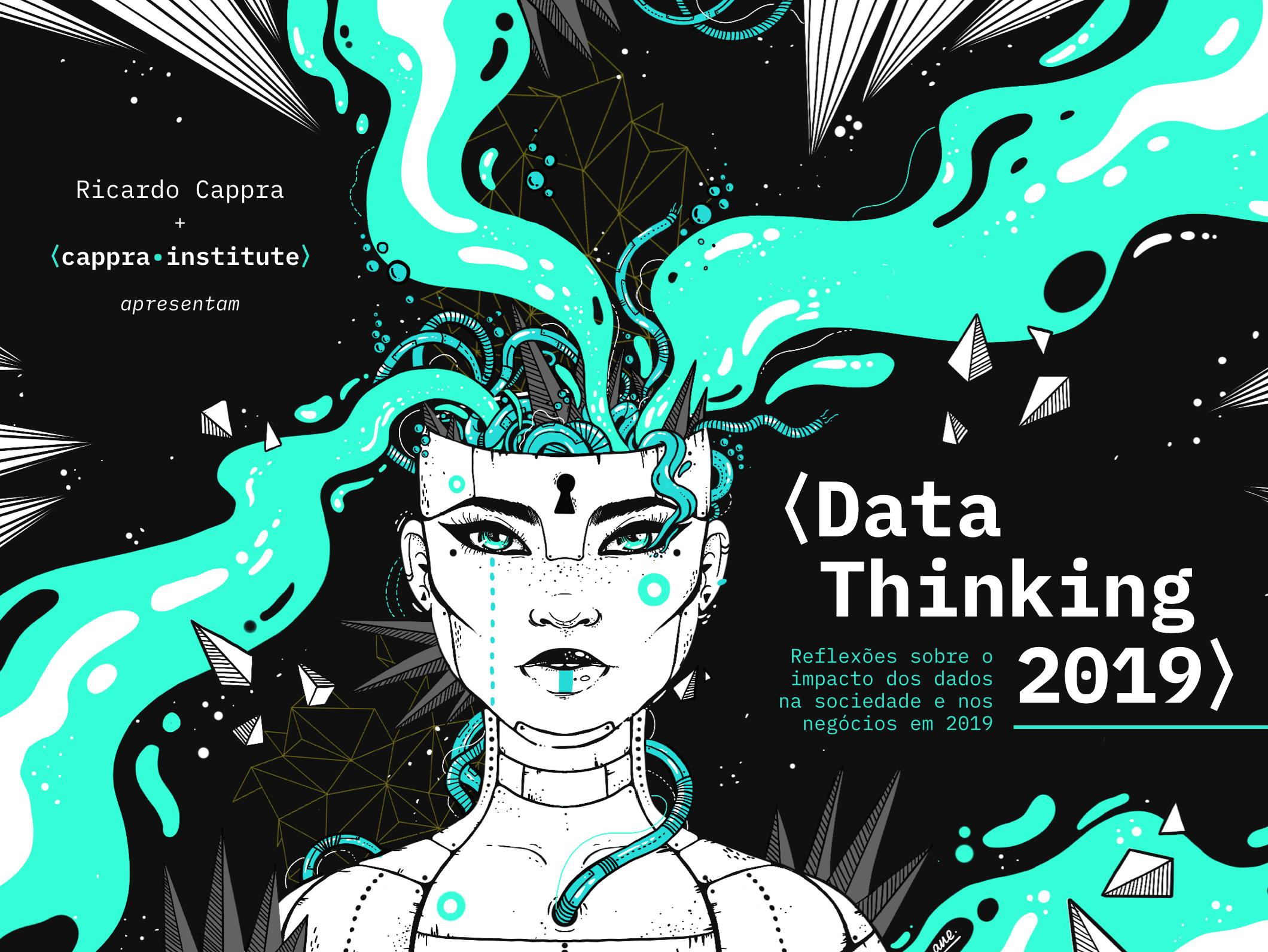 data thinking 2019 - Nesta publicação estão alguns dos nossos pensamentos sobre Dados, Ciência e Cultura Analítica para o ano de 2019.