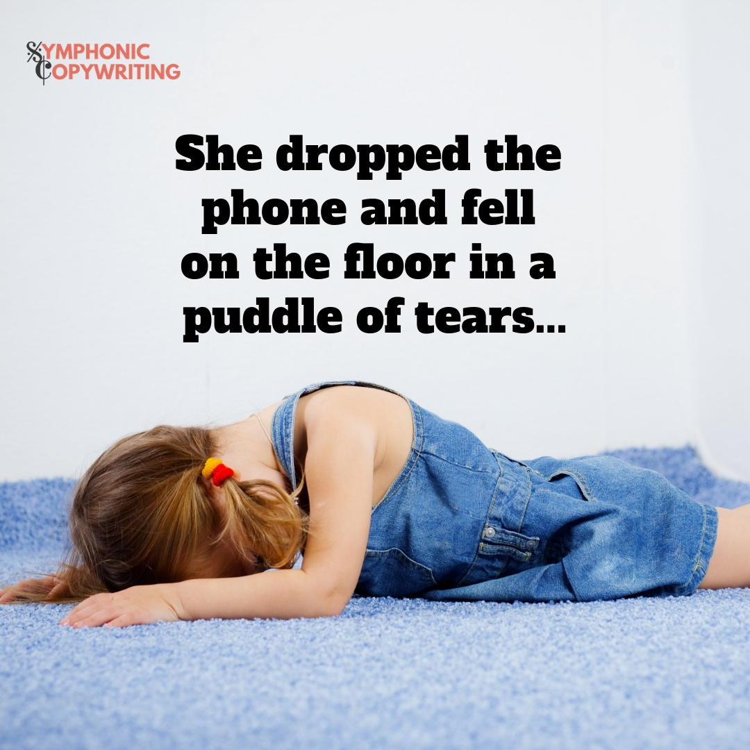 She dropped the phone and fell on the floor in a puddle of tears.jpg
