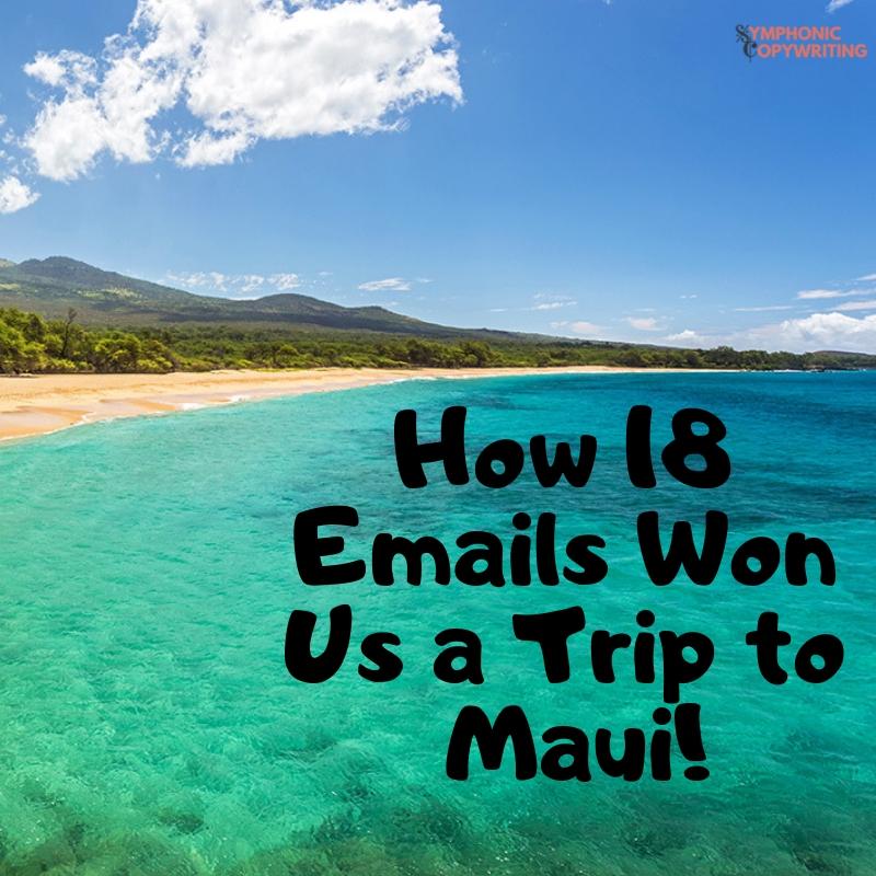 How 19 Emails Won Us a Trip to Maui (1).jpg