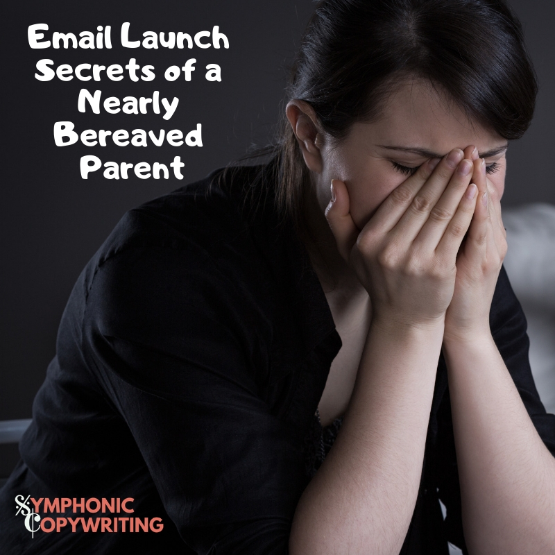 Email Launch Secrets of a Nearly Bereaved Parent.jpg