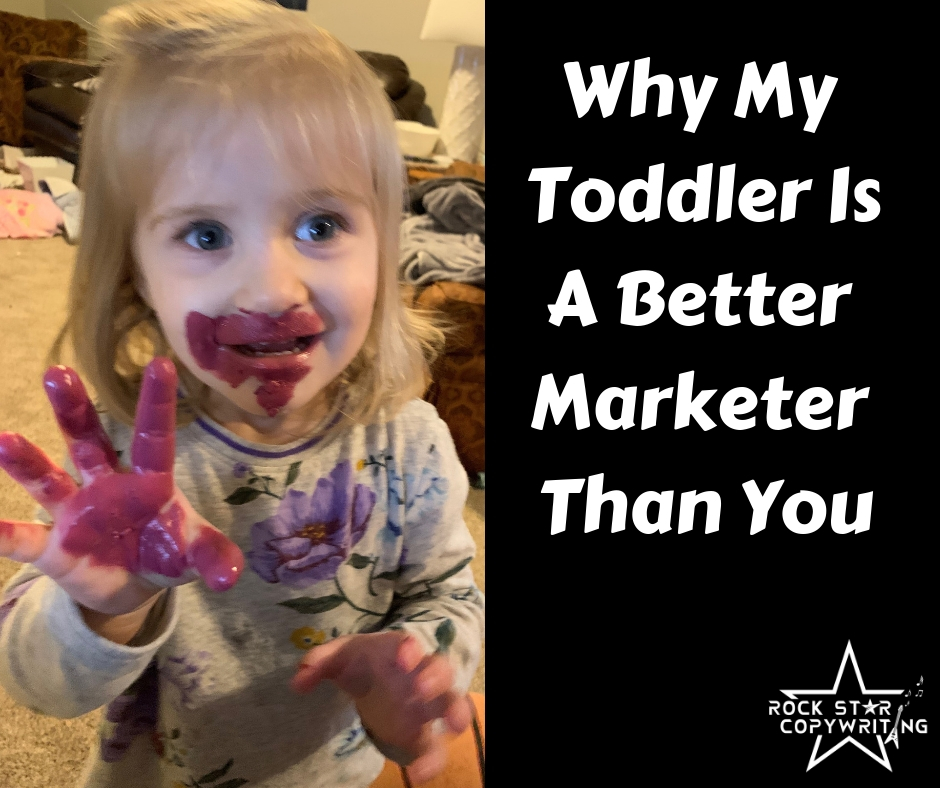Why My Toddler Is A Better Marketer Than You.jpg