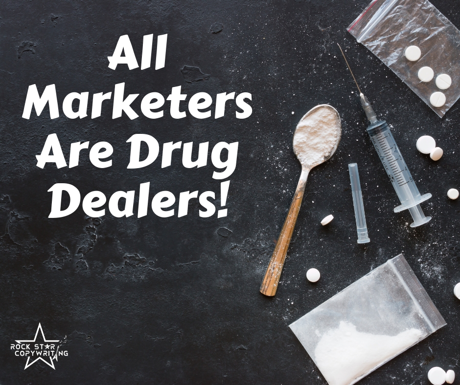 All Marketers Are Drug Dealers (1).jpg