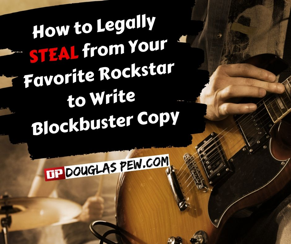 Legally & ethically steel from your favorite rockstar to write blockbuster copy (1).jpg
