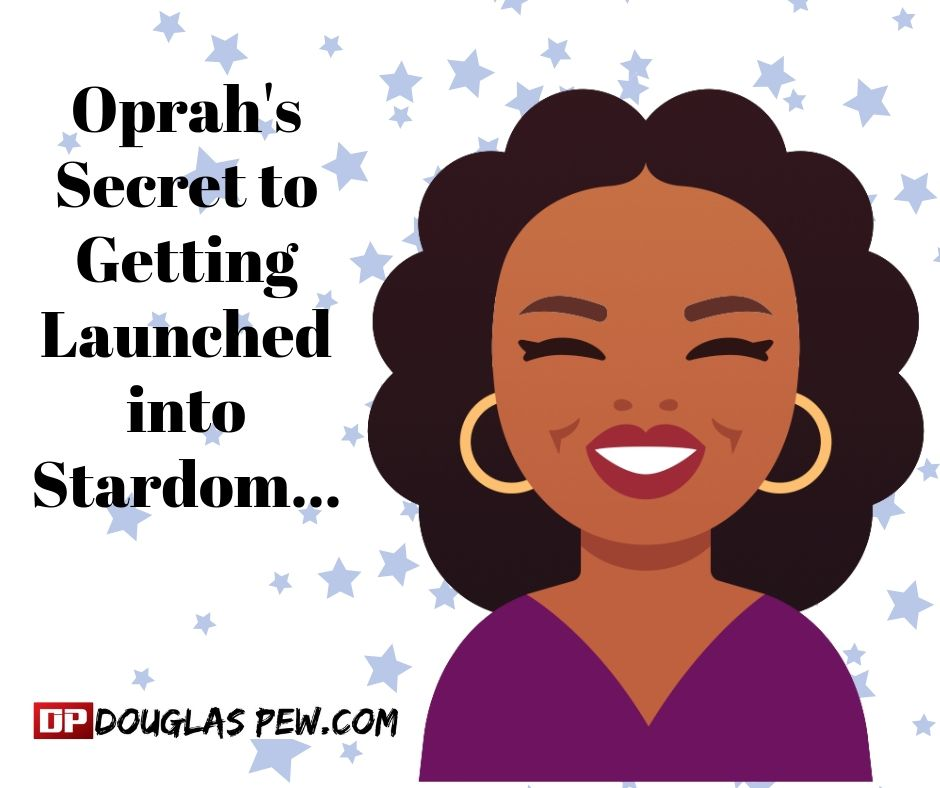 Oprah's Secret to Getting Launched into Stardom....jpg
