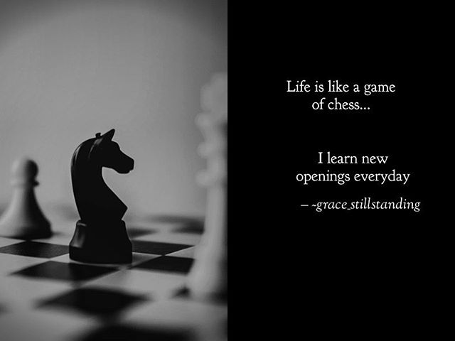 . Life is like a game of chess ♟. . I learn new openings everyday 🙏🏻. . Your move. . #open #move #evaluate #adjust #move #analyze #refocus #winsome #losesome #rinseandrepeat. . #coach. #igotyou. . #justasimplegirlinanotsosimpleworld #inspiration #motivationalquotes #spirituality #poetry #findyourway