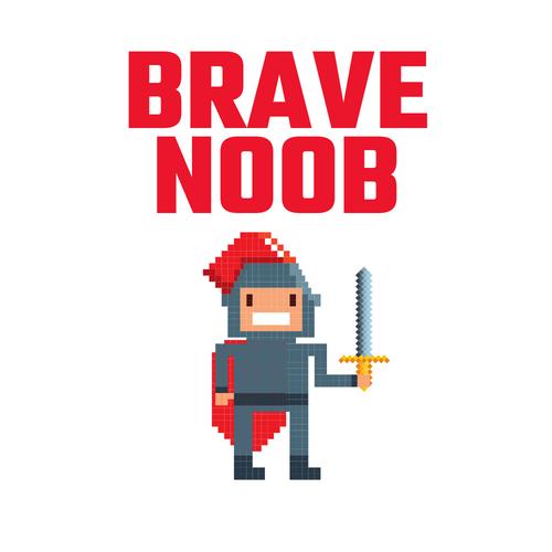 The Brave Noob