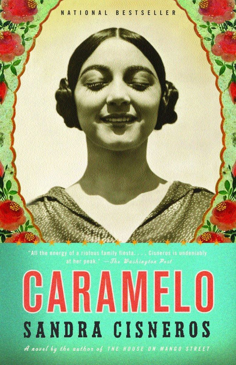 Caramelo - Sandra Cisneros for April 2019