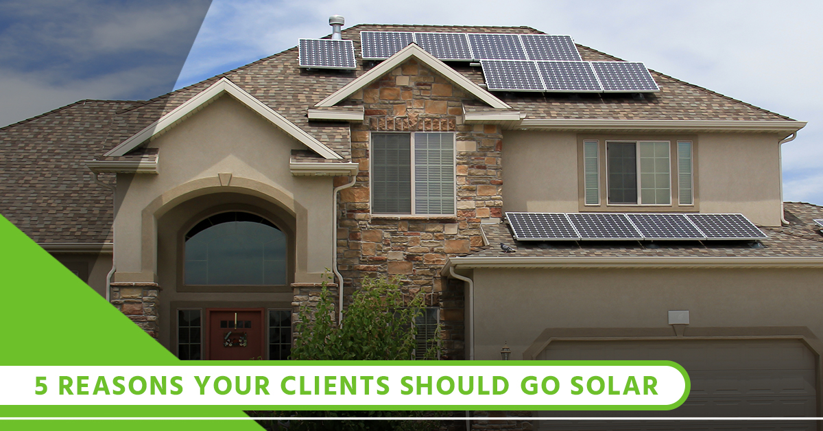 5 Reasons Your Clients Should Go Solar.jpg