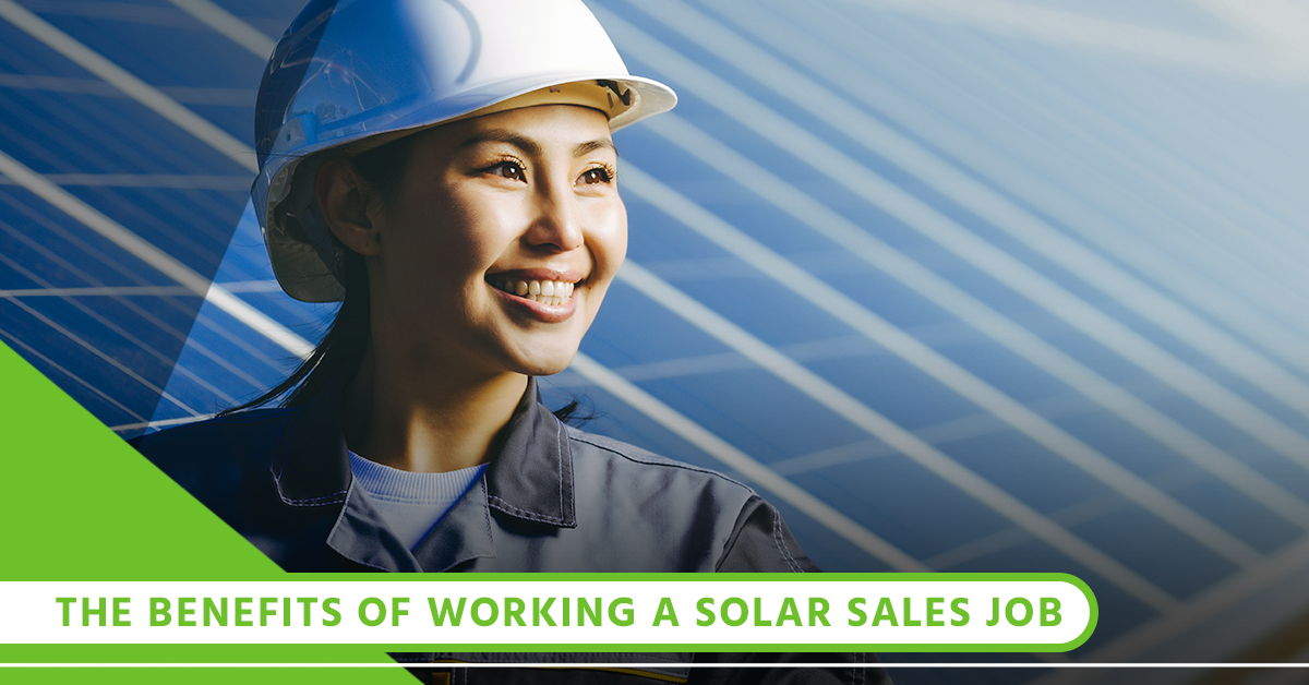 The Benefits Of Working A Solar Sales Job.jpg