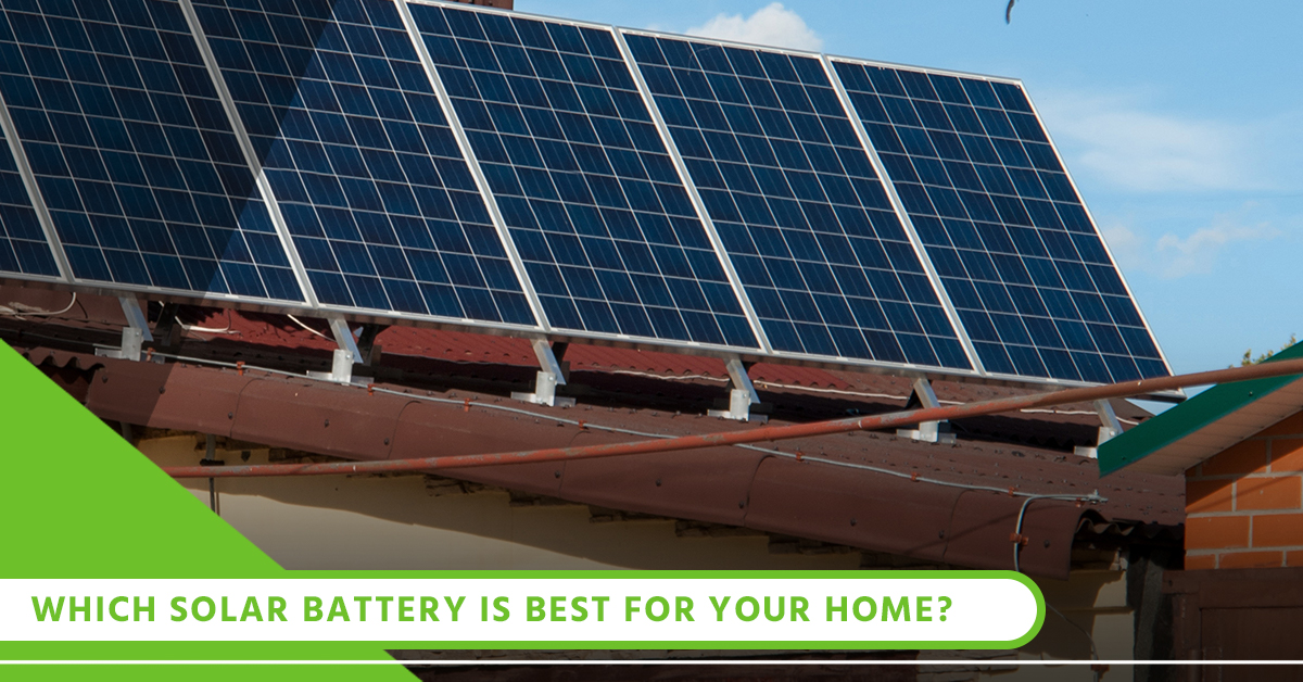 Which Solar Battery Is Best For Your Home_.jpg