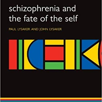 Schizophrenia and the Fate of the Self -