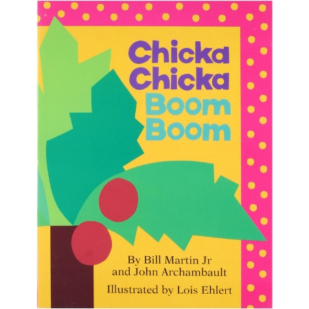 Chicka Chicka Boom Boom by Bill Martin Jr and John Archambault