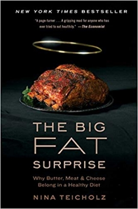 In  The Big Fat Surprise,  investigative journalist Nina Teicholz reveals the unthinkable: that everything we thought we knew about dietary fat is wrong. She documents how the low-fat nutrition advice of the past sixty years has amounted to a vast uncontrolled experiment on the entire population, with disastrous consequences for our health.