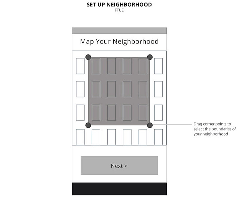 """- The concept of """"neighborhood"""" is different for everyone, so first-time users are prompted to self-define the boundaries of their neighborhoods to personalize their experience. This way, the content is curated to the user's concept of """"neighborhood."""""""