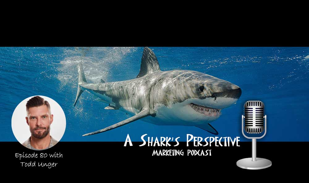 a_sharks_perspective_episode_80_todd_unger.jpg