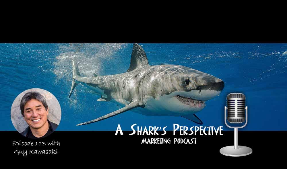 a_sharks_perspective_episode_113_guy_kawasaki.jpg