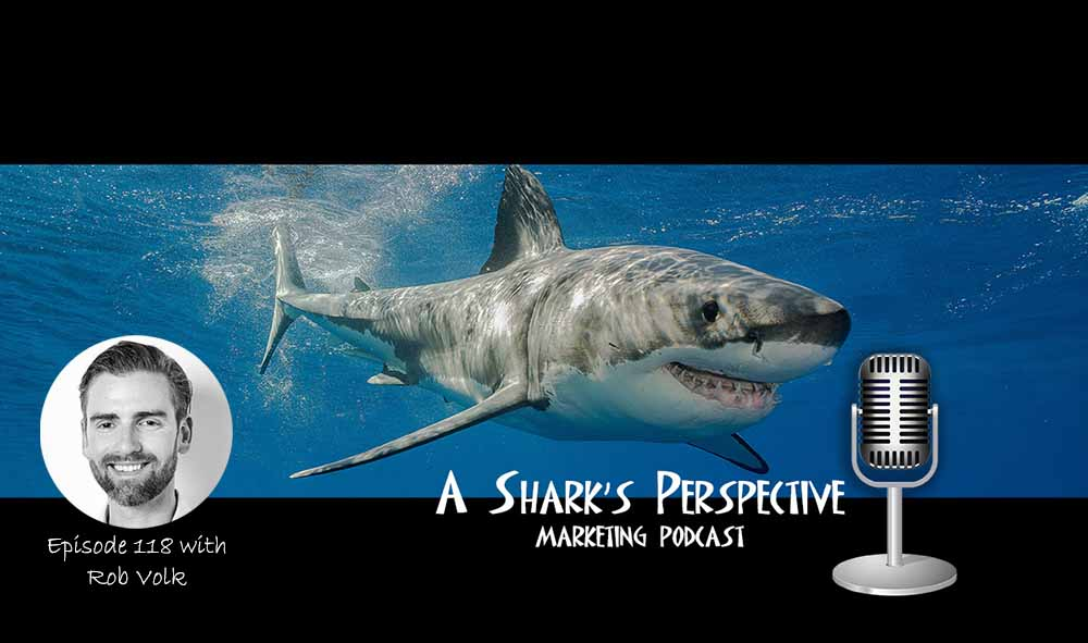 a_sharks_perspective_episode_118_rob_volk.jpg