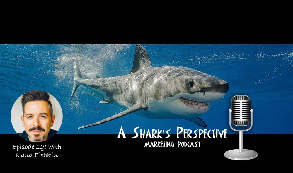 a_sharks_perspective_episode_119_rand_fishkin.jpg