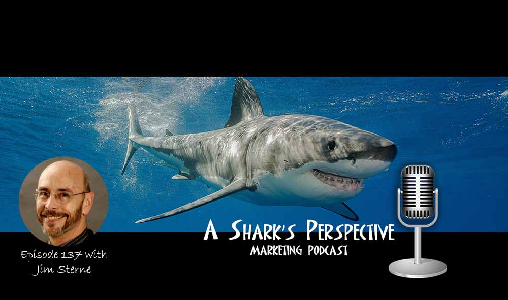 a_sharks_perspective_episode_137_jim_sterne.jpg
