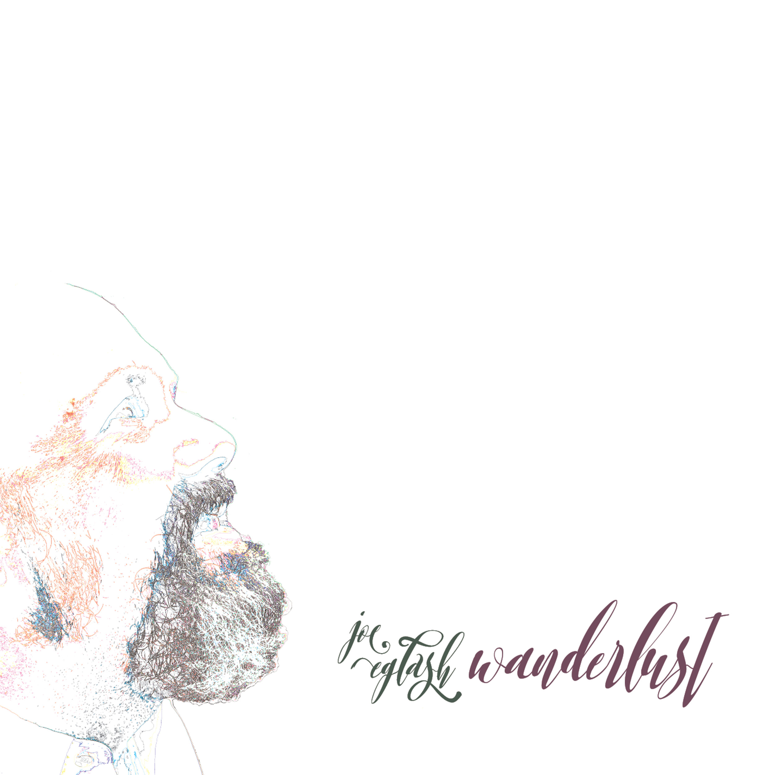 WANDERLUST (2018) - Wanderlust is Joe Eglash's fifth solo album, and second in a row (along with 2016's Transitions) to offer a strong theme: in this case, wanderlust, contentedness, and the pursuit of happiness. This is real music of human imperfection, for those living with their eyes open, dealing with all of our common trials—fighting the waves away.Wanderlust has the potential to change you; to give you that muscle memory of a time in your life when you discover a great album.