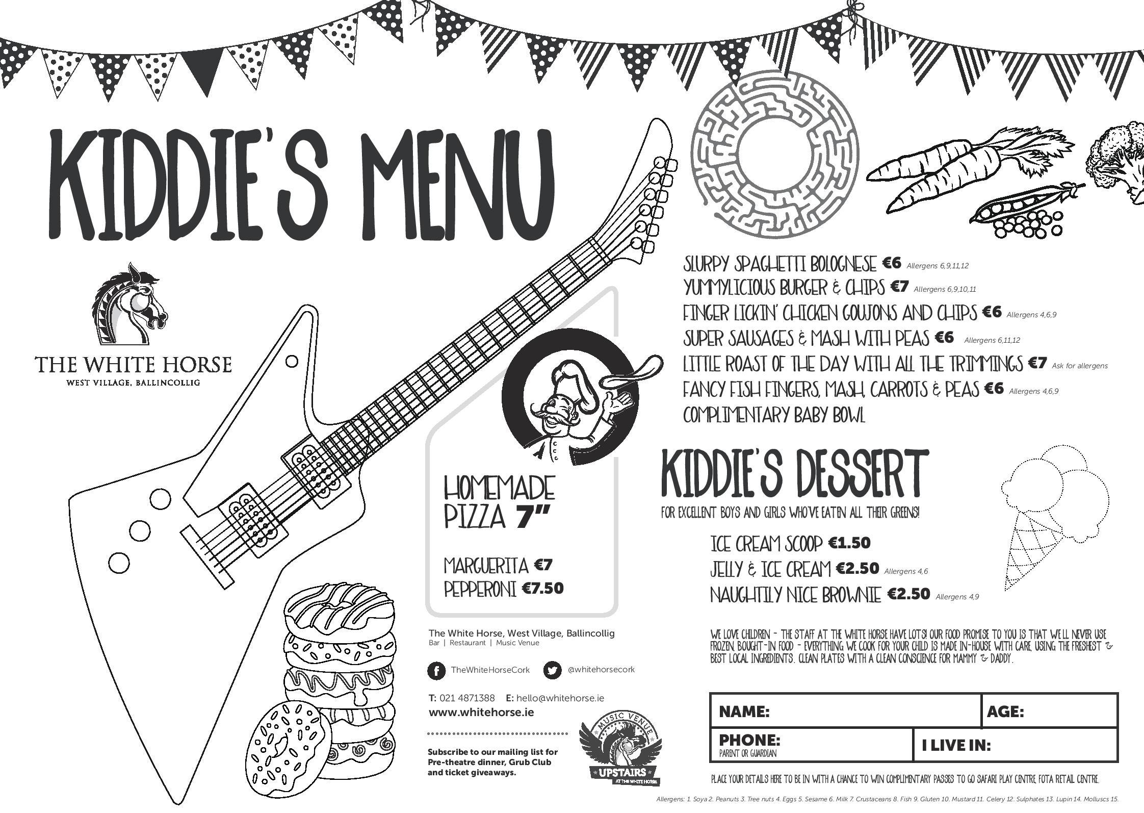 Kid's Menu - Monday - Saturday 12-9Sunday 12.30 - 9