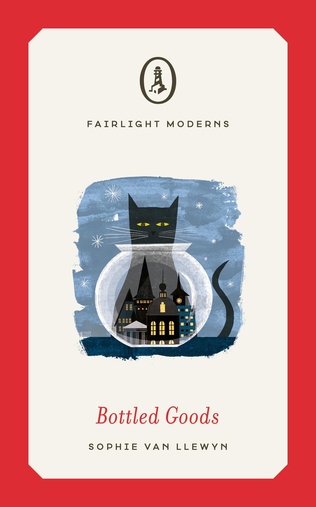 Bottled Goods by Sophie van Llewyn, Fairlight Books