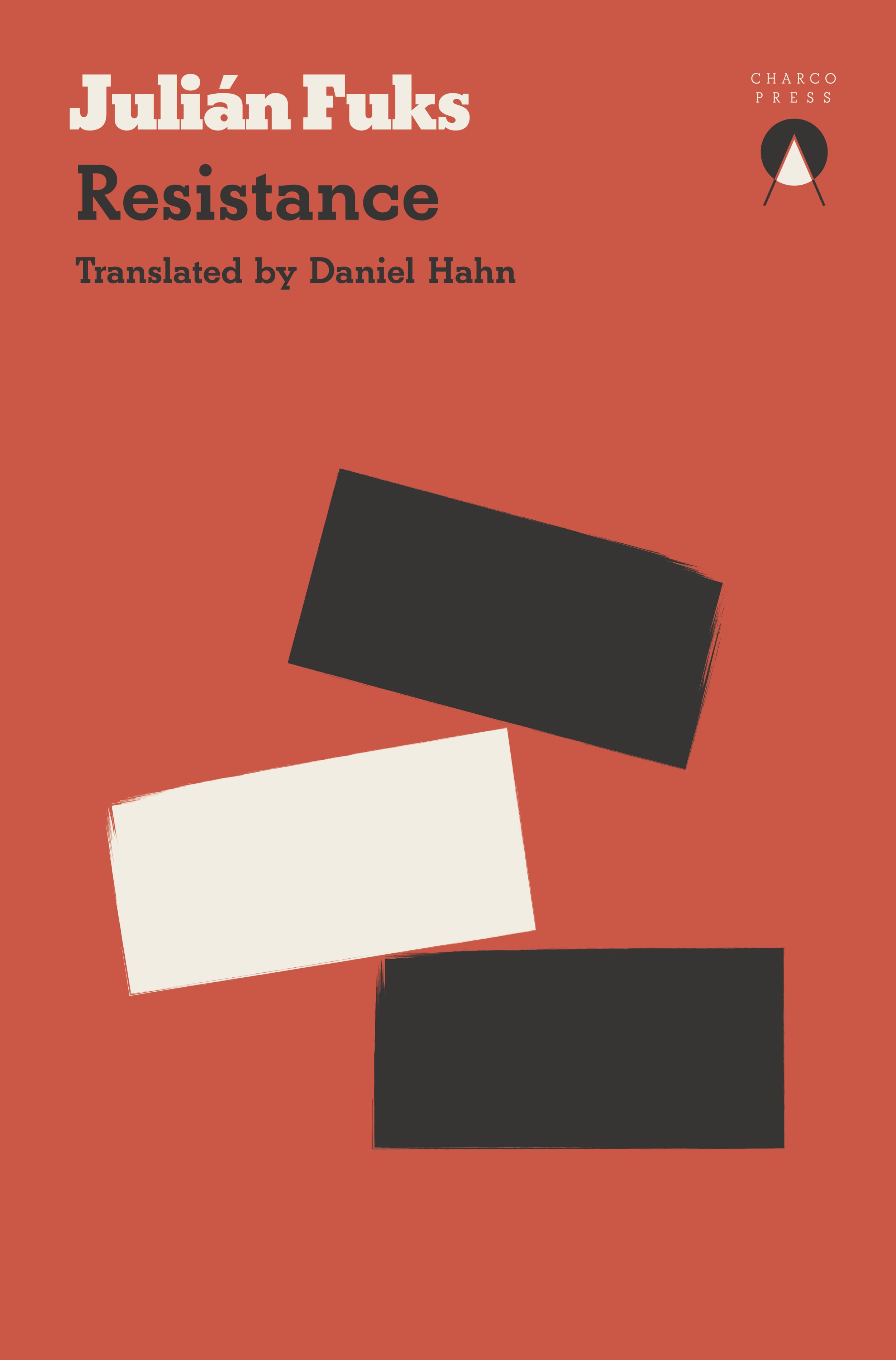 Resistance by Julián Fuks (tr. Daniel Hahn), by Charco Press