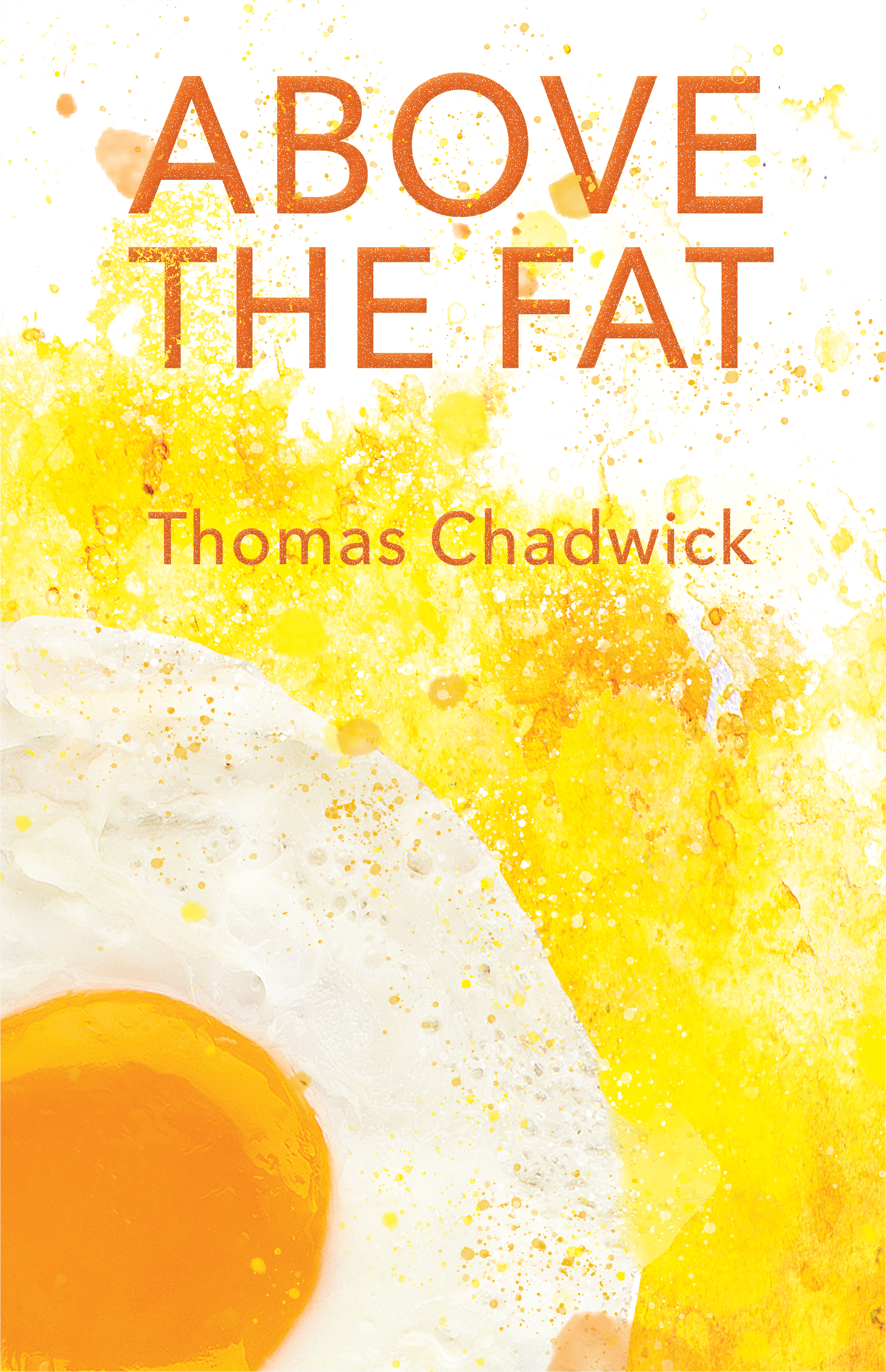April 2019: Above the Fat by Thomas Chadwick (Splice Publishing)