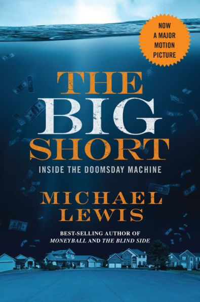 The Big Short: Inside the Doomsday Machine - Michael Lewis