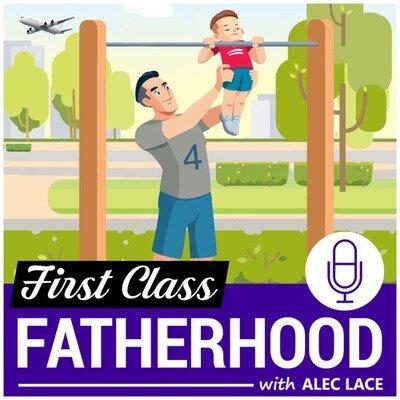 First Class FatherhoodEpisode 238 -