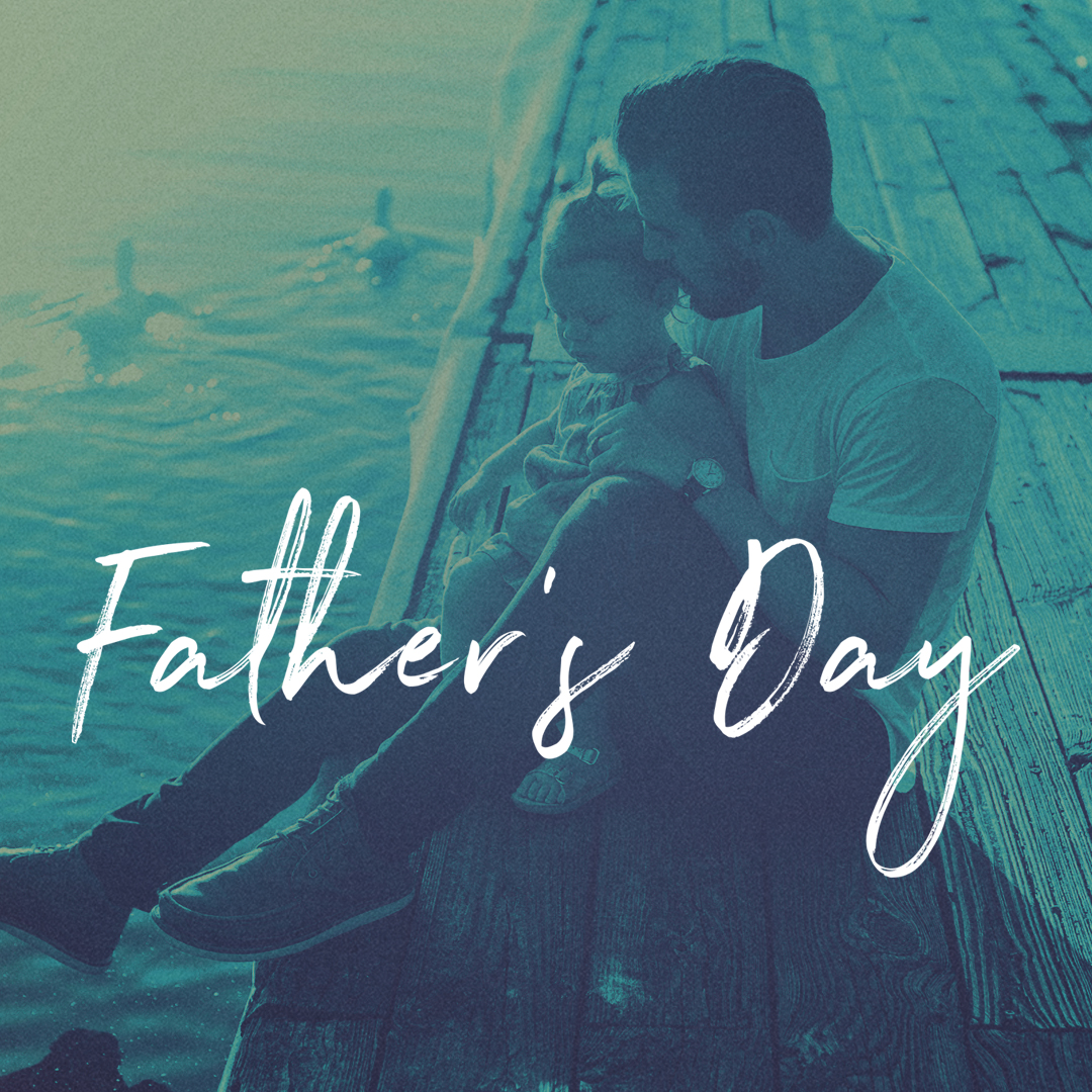 Father's Day Becoming the Man God Wants You to Be June 16, 2019 Study Guide