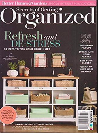 Better Homes & Garden | Spring 2018: Secrets of Getting Organized