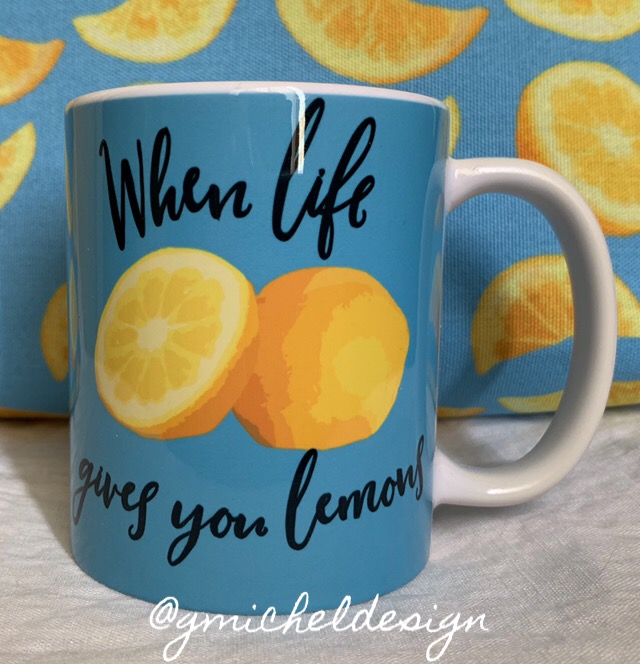 When Life Gives You Lemons, Make a Cup of Tea