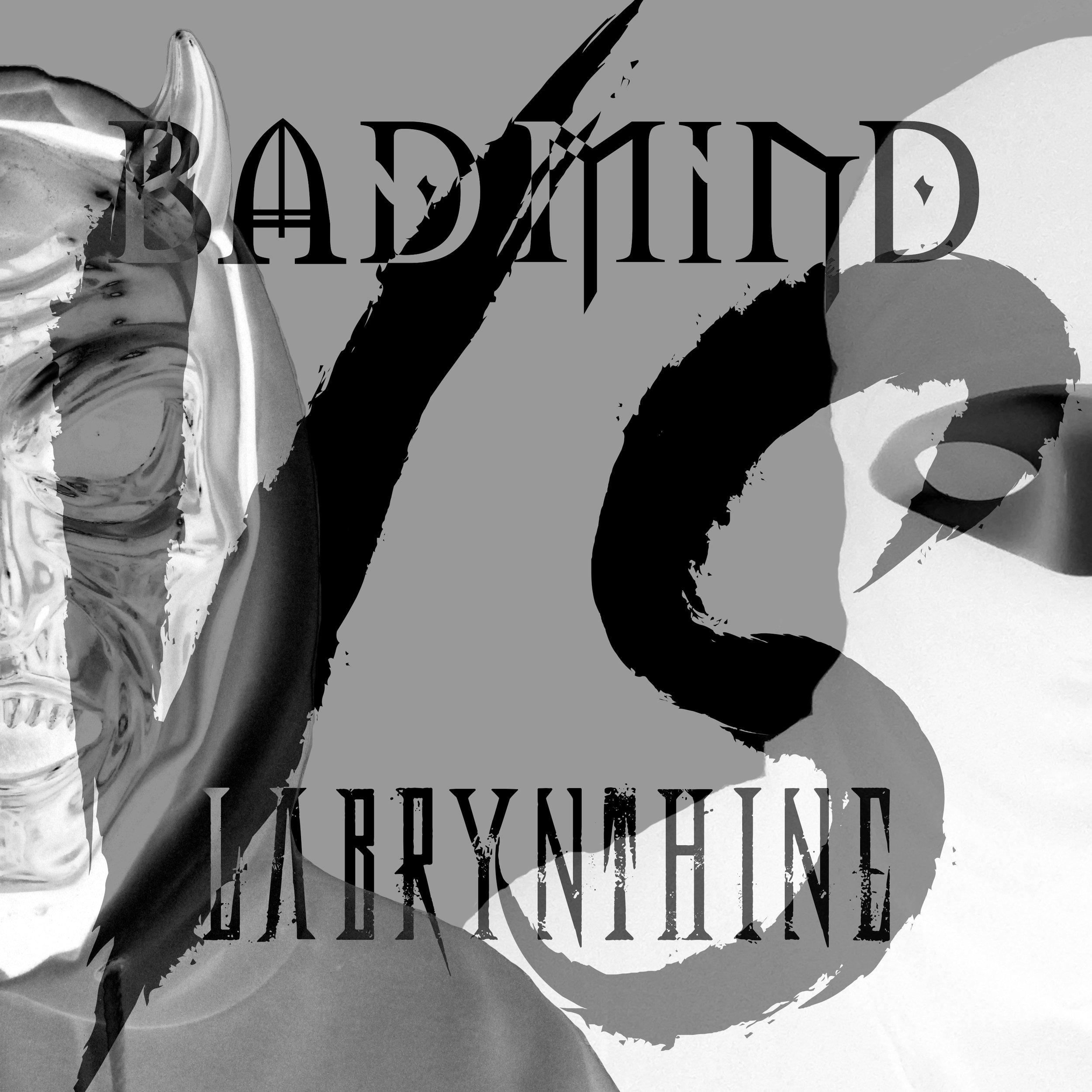 Bad Mind VS Labrynthine