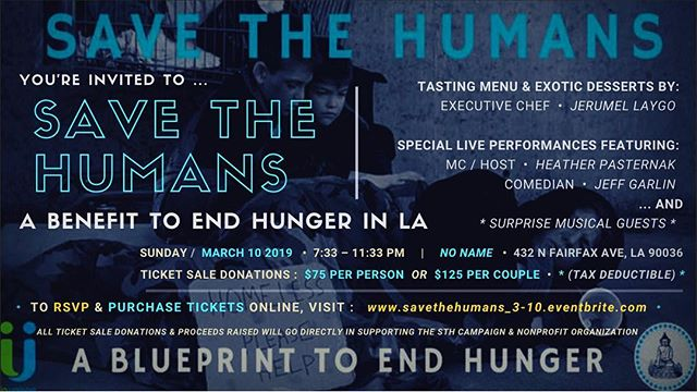 Please join us MARCH 10 ... for an exclusive event to *SAVE THE HUMANS* ~ A Benefit To End Hunger In LA ••• Tasting Menu & Desserts by: Executive Chef Jerumel Laygo ••• ft. Comedian Jeff Garlin & Suprise Musical Guest! ••• *RSVP LINK: https://savethehumans_3-10.eventbrite.com | @buda.vida • #savethehumans #STH #sthcampaign #endinghunger #homeless #losangeles #helpingeachother #fundraiser #sthevent #gala #noname #specialcause