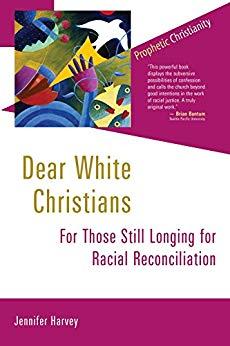 Dear White Christians by Jennifer Harvey