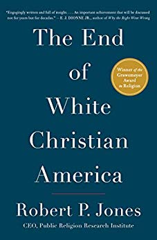 The End of White Christian American by Robert P. Jones