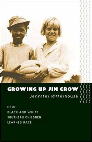 Growing Up Jim Crow by Jennifer Ritterhouse