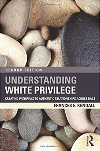 Understanding White Privilege by Frances E. Kendall