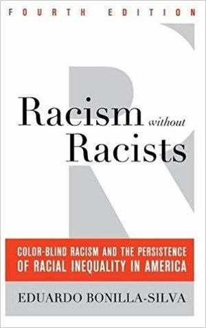 Racism without Racists by Eduardo Bonilla-Silva