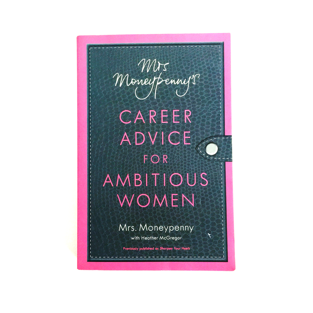 Sixty Eight Ave - Mrs Moneypenny's career advice for ambitious women
