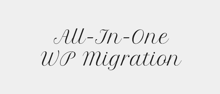 Sixty Eight Ave - Useful WordPress Plugins - All in One WP Migration