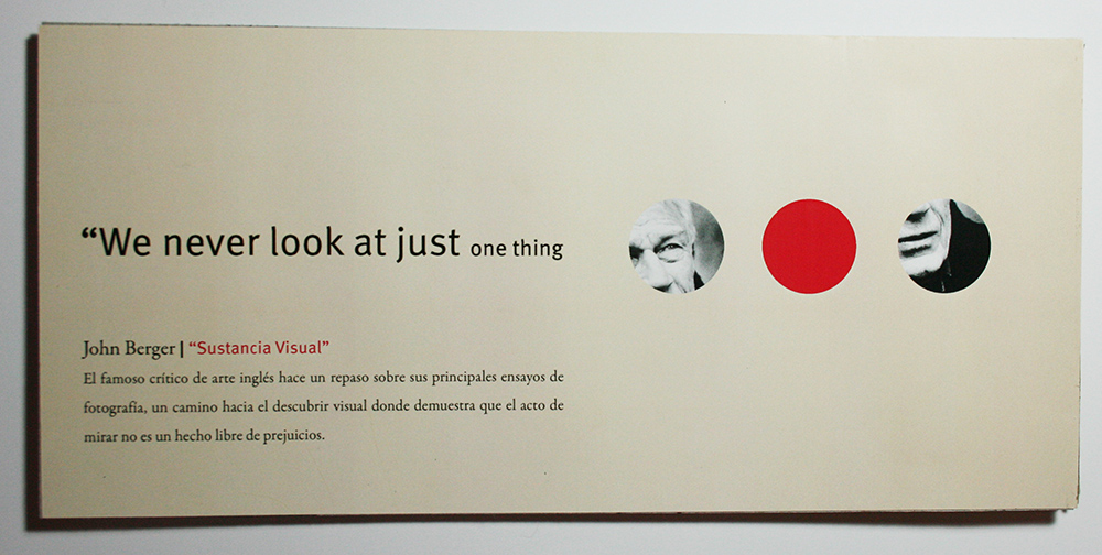 'We never look at just one thing, we are always looking at the relation between things and ourselves'. John Berger. -