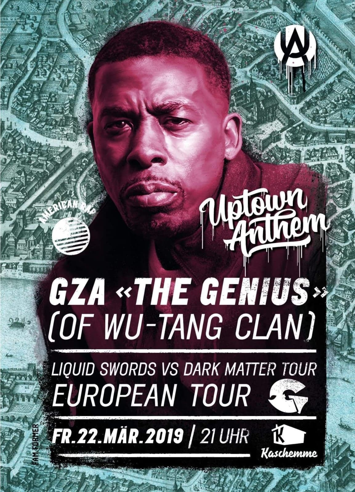 Fr. 22.03.2019 (sold out)  Uptown Anthem: GZA – The Genius (Wu-Tang Clan)  Support: Chilz (K.W.A.T) Pre- & Afterparty: DJ Tray & DJ Philister
